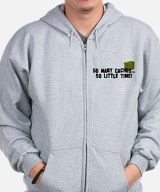 So many caches...so little time Zip Hoodie
