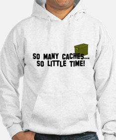 So many caches...so little time Hoodie
