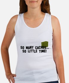 So many caches...so little time Women's Tank Top