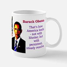 That's How America Leads - Barack Obama Mug