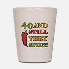 Spicy At 40 Years Old Shot Glass