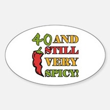 Spicy At 40 Years Old Sticker (Oval)
