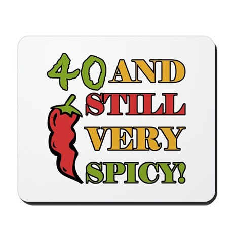 Spicy At 40 Years Old Mousepad