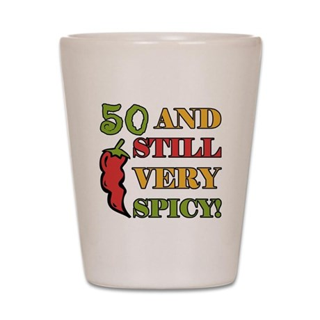 Spicy At 50 Years Old Shot Glass