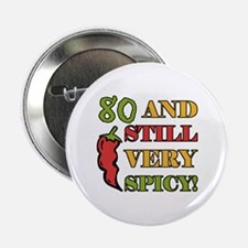 """Spicy At 80 Years Old 2.25"""" Button"""