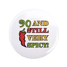 "Spicy At 90 Years Old 3.5"" Button"