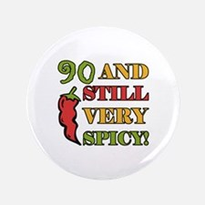 """Spicy At 90 Years Old 3.5"""" Button"""