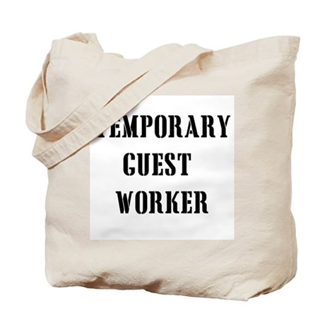 Temporary Guest worker Tote Bag