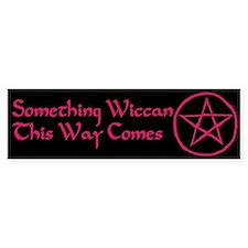 Something Wiccan Bumper Bumper Sticker