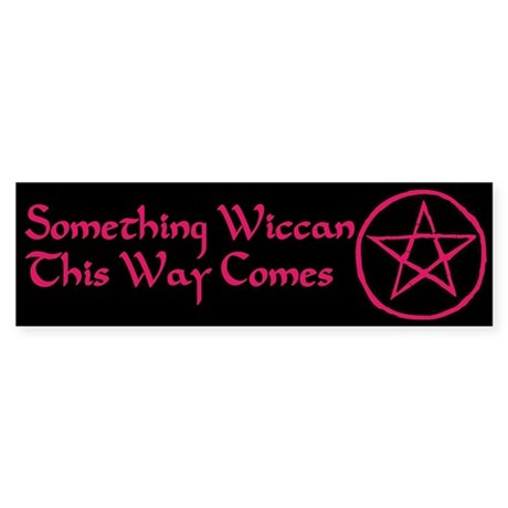 Something Wiccan Bumper Sticker