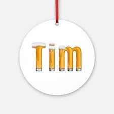 Tim Beer Round Ornament