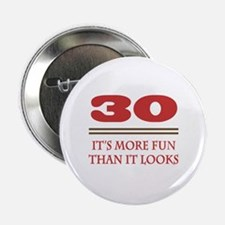 "30 Is Fun 2.25"" Button"