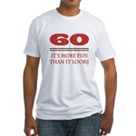 60 Is Fun Fitted T-Shirt