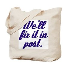 We'll Fix it in Post Tote Bag