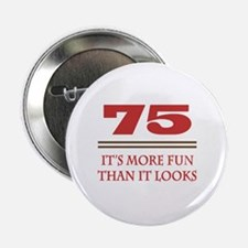 "75 Is Fun 2.25"" Button"