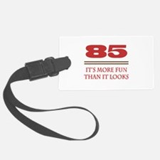 85 Is Fun Luggage Tag