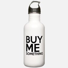 Buy Me Something Water Bottle