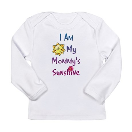 I Am My Mommy's Sunshine Long Sleeve Infant T-Shir