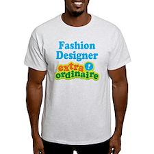 Fashion Designer Extraordinaire T-Shirt