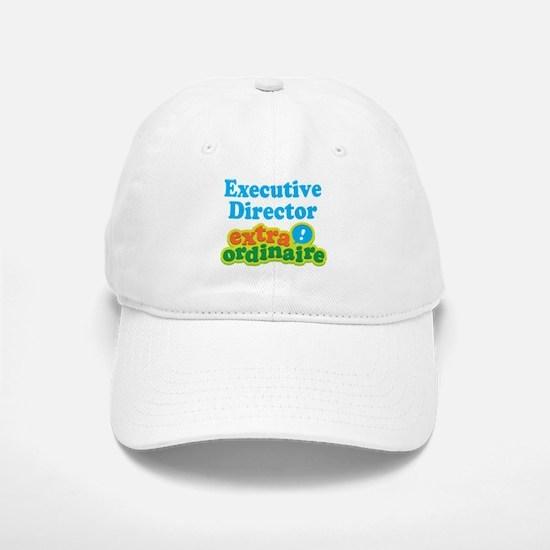 Executive Director Extraordinaire Baseball Baseball Cap