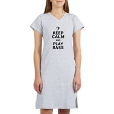 Keep Calm and Play Bass Women's Nightshirt