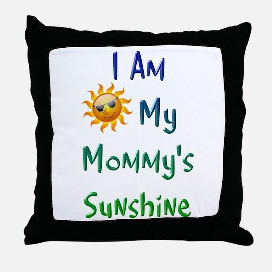 I Am My Mommy's Sunshine Throw Pillow