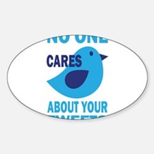 No One Cares About Your Tweets Sticker (Oval)