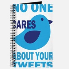 No One Cares About Your Tweets Journal