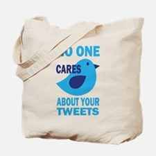 No One Cares About Your Tweets Tote Bag