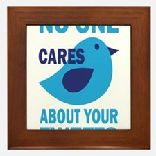 No One Cares About Your Tweets Framed Tile