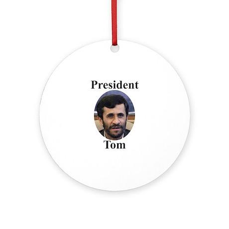 President Tom of Iran Ornament (Round)