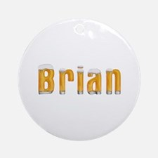 Brian Beer Round Ornament