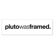 Pluto Was Framed Bumper Bumper Sticker