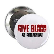 "Give Blood! 2.25"" Button"