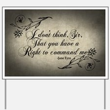 Jane Eyre No Right To Command Me Yard Sign