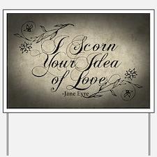 Jane Eyre Scorn Your Idea Of Love Yard Sign