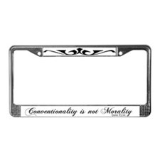 Conventionality Is Not Morality License Plate Fram