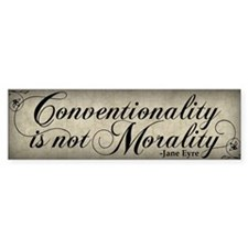 Conventionality Is Not Morality Bumper Sticker