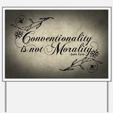 Conventionality Is Not Morality Yard Sign