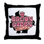 Bacon Queen Throw Pillow