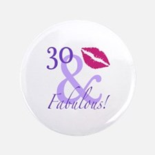 "30 And Fabulous! 3.5"" Button"