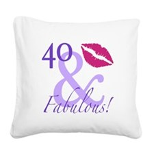 40 And Fabulous! Square Canvas Pillow