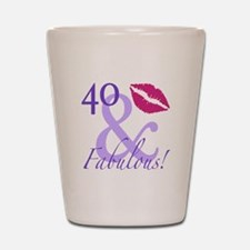 40 And Fabulous! Shot Glass