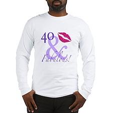 40 And Fabulous! Long Sleeve T-Shirt