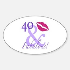 40 And Fabulous! Sticker (Oval)