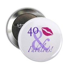 """40 And Fabulous! 2.25"""" Button"""