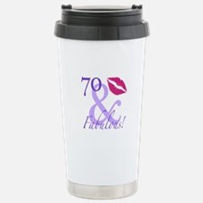 70 And Fabulous! Travel Mug