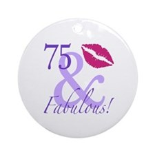 75 And Fabulous! Ornament (Round)