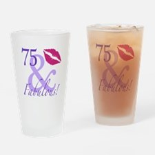 75 And Fabulous! Drinking Glass