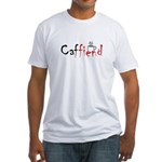 Caffiend - Fitted T-Shirt